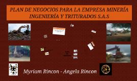 Copy of PLAN DE NEGOCIOS PARA LA EMPRESA MINERÍA INGENIERÍA Y TRITUR