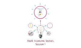 Copy of Work: Economic Sectors