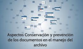 Copy of Conservación y prevención de los documentos en el manejo del