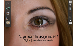 So you want to be a Journalist/Media Practitioner?