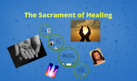 Are the Sacraments of Healing now more important than ever b by ...