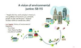 A vision of environmental Justice; SB 115