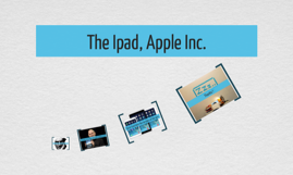 The Ipad, Apple Inc.