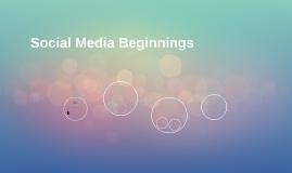 Social Media Beginnings