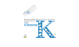 Professional Development On Your Own Time: Navigating Element K/Training Options Courseware