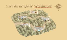 """Linea del tiempo de """"Teotihuacan"""