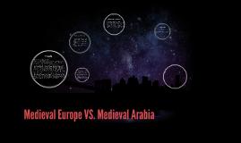 Medieval Europe VS. Medieval Arabia