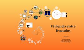 Viviendo entre fractales