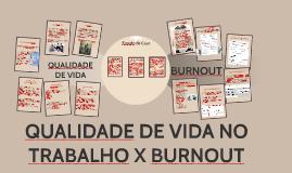 QUALIDADE DE VIDA X BURNOUT