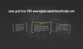 casos prácticos VBO www.vigilanciaboletinesoficiales.com