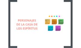 Copy of PERSONAJES DE LA CASA DE LOS ESPÍRITUS