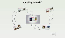 Our Trip To Paris!