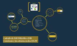 Calculo de ISR Diferido e ISR Corriente y sus efectotos en l