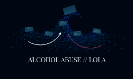 ALCOHOL ABUSE // LOLA