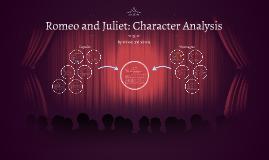 Romeo and Juliet: Character Analysis