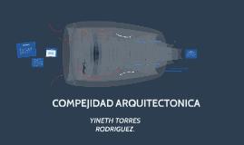 COMPEJIDAD ARQUITECTONICA