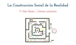Copy of La Construcción Social De La Realidad - Berger y Luckmann