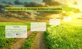 Implicaciones de un Estrategia Ambiental Competitiva