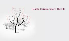 Health. Cuisine. Sport. The UK.