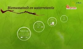 Biomassateelt en waterretentie