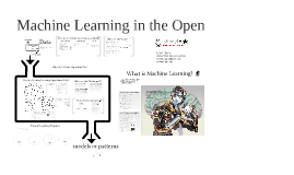 Machine Learning in the Open