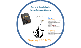 Chapter 1 - Introduction to Forensic Science and the Law