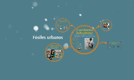 Copy of Fósiles urbanos