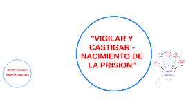 """""""VIGILAR Y CASTIGAR -"""