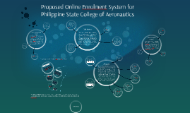 Copy of Proposed Online Enrolment System for Philippine State Colleg