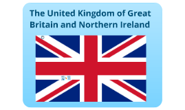Copy of United Kingdom of Great Britain and Northern Ireland
