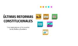 ÚLTIMAS REFORMAS CONSTITUCIONALES