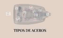 Copy of TIPOS DE ACEROS