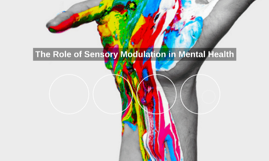 The Role of Sensory Modulation in Mental Health