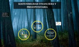 SOSTENIBILIDAD FINANCIERA Y PRESUPUESTARIA