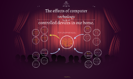 The effects of computer technology controlled devices in our home