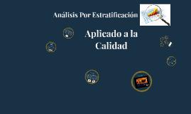 Análisis Por Estratificación (Calidad y Productividad)