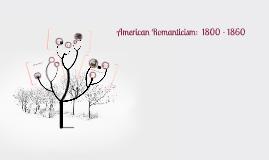 American Romanticism:  1800 - 1860