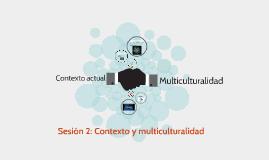 Sesión 2: Contexto y multiculturalidad