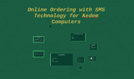 Online Ordering with SMS Technology for Kedem Computers