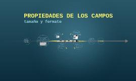 PROPIEDADES DE LOS CAMPOS