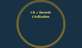 Ch. 1 Towards Civilization