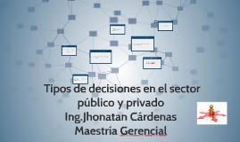 Tipos de decisiones en el sector público y privado