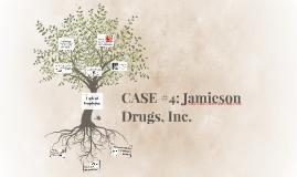 Copy of CASE #4: Jamieson Drugs, Inc.
