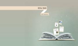 EDU 303