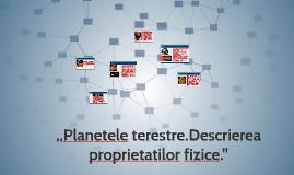Planetele terestre.Descrierea proprietatilor fizice.''