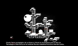 """Diseño Tecno pedagógico de un Entorno Virtual de Aprendizaj"