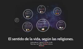 Copy of El sentido de la vida, según las religiones.