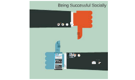 Being Successful Socially