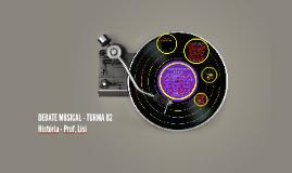 DEBATE MUSICA - TURMA 82