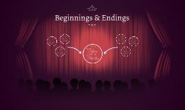 Beginnings & Endings
